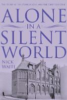 Alone in a Silent World: The Story of...