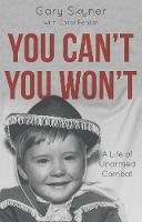 You Can't, You Won't: A Life of...