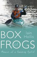 Box of Frogs: Memoirs of a Canoeing...