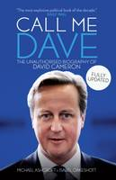 Call Me Dave: The Unauthorised...