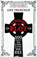 Finding the Plot: 100 Graves to Visit...
