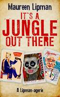 It's a Jungle Out There: A Lipman-Agerie