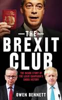 The Brexit Club: The Inside Story of...