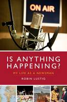 Is Anything Happening?: My Life as a...