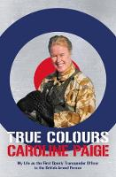 True Colours: My Life as the First...