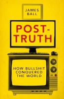 Post-Truth: How Bullshit Conquered ...