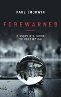 Forewarned: A Sceptic's Guide to...