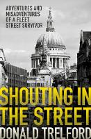 Shouting in the Street: Adventures ...