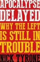 Apocalypse Delayed: Why the Left is...