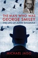The Man Who Was George Smiley: The...