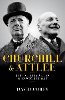 Churchill & Attlee: The Unlikely...