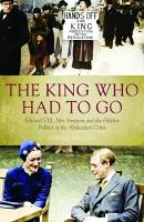 The King Who Had To Go: Edward VIII,...