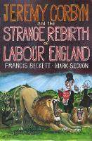 Jeremy Corbyn and the Strange Rebirth...