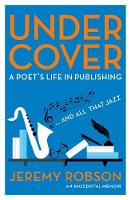 Under Cover: A Poet's Life in Publishing
