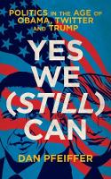 Yes We (Still) Can: Politics in the...