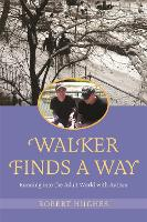 Walker Finds a Way: Running into the...