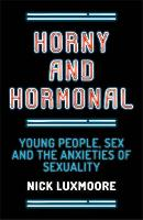 Horny and Hormonal: Young People, Sex...