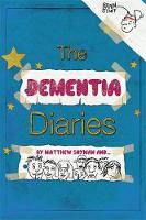 The Dementia Diaries: A Novel in...