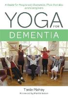 Yoga for Dementia: A Guide for People...