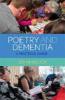 Poetry and Dementia: A Practical Guide