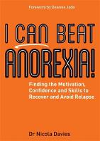 I Can Beat Anorexia!: Finding the...