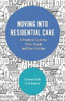 Moving into Residential Care: A...