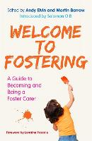 The Welcome to Fostering: A Guide to...