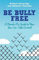 Be Bully Free: A Hands-on Guide to ...