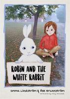 Robin and the White Rabbit: A Story ...