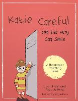 Katie Careful and the Very Sad Smile:...