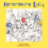 Remembering Lucy: A Story about Loss...