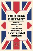 Fortress Britain?: Ethical approaches...