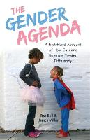 The Gender Agenda: A First-Hand...