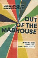 Out of the Madhouse: An Insider's...