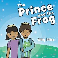 The Prince and the Frog: A Story to...