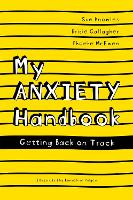 My Anxiety Handbook: Getting Back on...