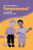 Can I Tell You About Forgiveness?: A...