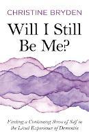 Will I Still Be Me?: Finding a...