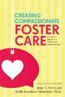 Creating Compassionate Foster Care:...