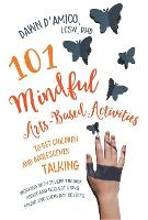 101 Mindful Arts-Based Activities to...