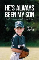 He's Always Been My Son: A Mother's...