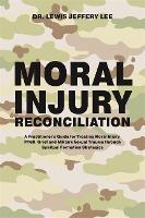 Moral Injury Reconciliation: A...