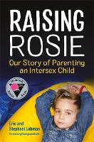 Raising Rosie: Our Story of Parenting...