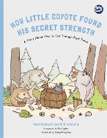 How Little Coyote Found His Secret...