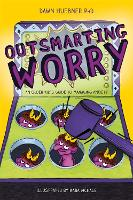 Outsmarting Worry: An Older Kid's...