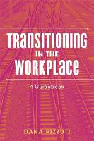 Transitioning in the Workplace: A...