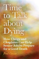Time to Talk about Dying: How Clergy...