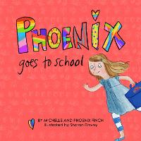 Phoenix Goes to School: A Story to...