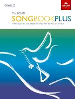 The ABRSM Songbook Plus, Grade 2: ...