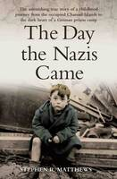The Day the Nazis Came: The...